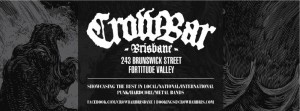 Brisbane - Crowbar